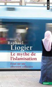 """""""Le mythe de l'islamisation"""", un ouvrage de Raphaël Liogier contre l'islamophobie."""