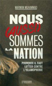 """""""Nous (sommes) aussi la Nation"""", de Marwan Muhammad sur l'islamophobie."""
